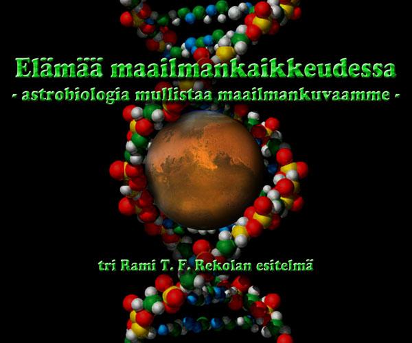 Elää maailmankaikkeudessa - astrobiologia mullistaa maailmankuvaamme