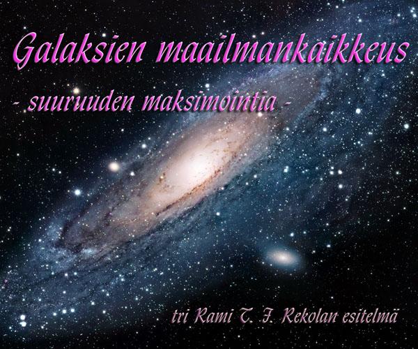 Galaksien maailmankaikkeus - suuruuden maksimointia