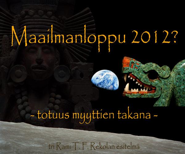 Maailmanloppu 2012 - totuus myyttien takana