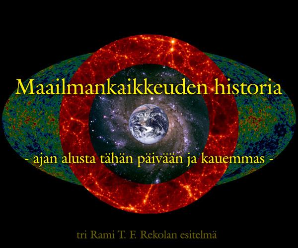 Maailmankaikkeuden historia - ajan alusta tähän päivään ja kauemmas